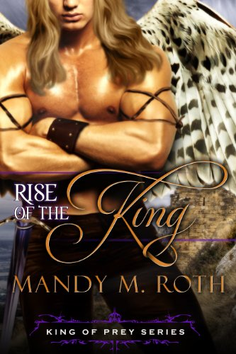 Rise of the King: (A Bird Shifter Novel) (King of Prey Book 4)