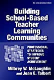 img - for Building School-based Teacher Learning Communities: Professional Strategies to Improve Student Achievement (Series on School Reform) book / textbook / text book