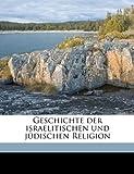 Geschichte der Israelitischen und Jüdischen Religion, Gustav Hlscher and Gustav Hölscher, 1175151424