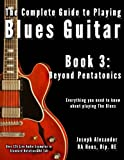 The Complete Guide to Playing Blues Guitar, Joseph Alexander, 1499129467