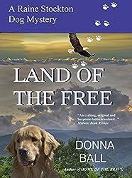 Land of the Free (Raine Stockton Dog Mysteries Book 11)
