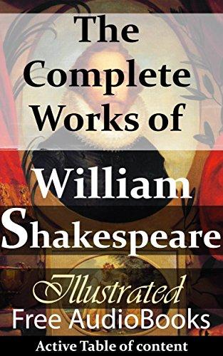 William Shakespeare: The Complete Works of William Shakespeare (Illustrated+FREE AudioBooks) (Romeo And Juliet Act 2 Scene 4 Audio)