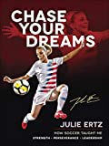 img - for Chase Your Dreams: How Soccer Taught Me Strength, Perseverance, and Leadership book / textbook / text book