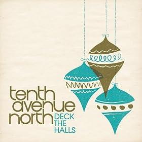 Amazon Com Deck The Halls Tenth Avenue North Mp3 Downloads