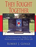img - for They Fought Together: A Photographic Tribute to Redcatchers of the 199th LIB book / textbook / text book
