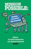 Mission Possible : Reaching All Learners with Technology, Koufman-Frederick , Ann  and Zimmerman, Isa Kaftal, 1413454526