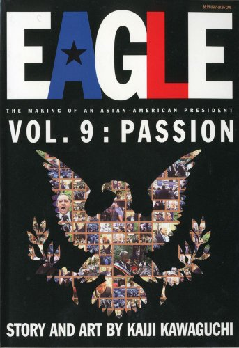 Eagle:The Making Of An Asian-American President, Vol. 9: Pasison