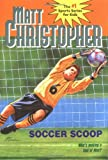 Soccer Scoop: Who's making a fool of Mac? (Matt Christopher Sports Classics)