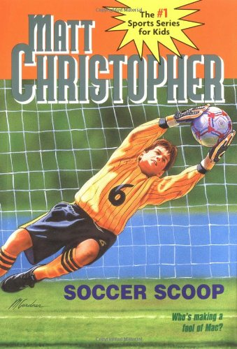 Soccer Scoop: Who's making a fool of Mac? (Matt Christopher Sports Classics) [Matt Christopher] (Tapa Blanda)
