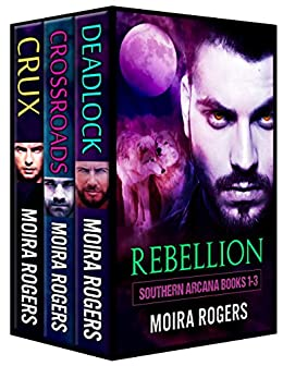 Rebellion: A Southern Arcana Bundle (Books #1 - #3) by [Rogers, Moira]