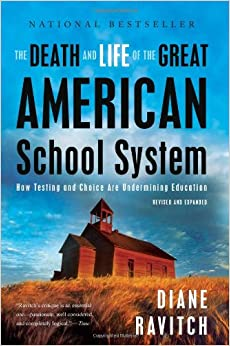 The Death and Life of the Great American School System: How ...