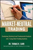 Market-Neutral Trading:  Combining Technical and Fundamental Analysis Into 7 Long-Short Trading Systems