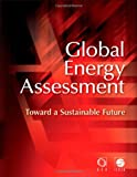 Global Energy Assessment : Toward a Sustainable Future, GEA Writing Team Staff, 052118293X