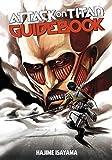 Attack on Titan Guidebook: INSIDE & OUTSIDE by Hajime Isayama (2014-09-16)