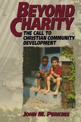 Beyond-Charity-The-Call-to-Christian-Community-Development