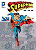 Superman - the Man of Steel: Believe, Various, 1401247059