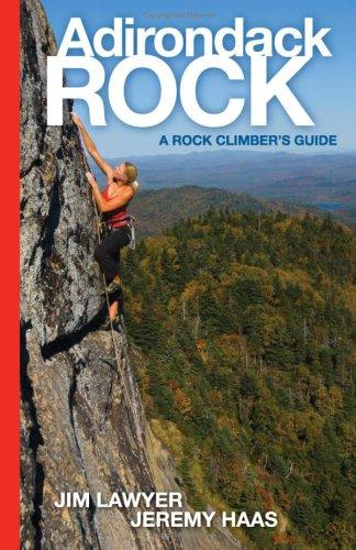 Adirondack Rock: A Rock Climber's Guide