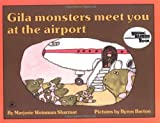 Gila Monsters Meet You at the Airport (Reading Rainbow Book)