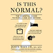 Is This Normal?: The Essential Guide to Middle Age and Beyond Audiobook by John Whyte (Foreword), Dean Ornish Narrated by David Rapkin