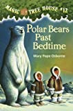 Polar Bears Past Bedtime, Mary Pope Osborne, 0613057155