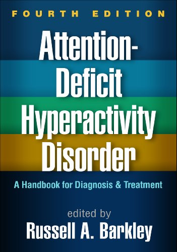 Download Attention-Deficit Hyperactivity Disorder, Fourth Edition: A Handbook for Diagnosis and Treatment Pdf