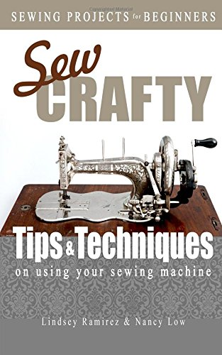 Sew Crafty: Tips and Techniques on Using Your Sewing Machine PDF