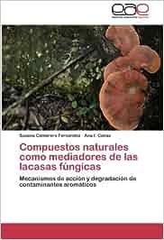 Compuestos naturales como mediadores de las lacasas fúngicas ...