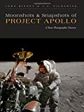 Moonshots and Snapshots of Project Apollo: A Rare Photographic History