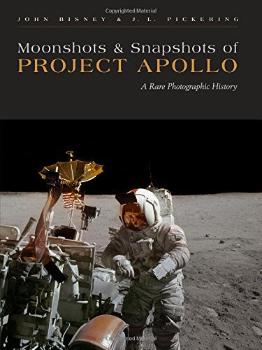 Moonshots and Snapshots of Project Apollo: A Rare Photographic History (A Day In The Life Photography Project)
