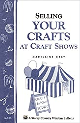 Image of the product Selling Your Crafts at that is listed on the catalogue brand of Storey Publishing, LLC.