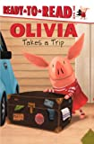 Olivia Takes a Trip!, Ellie O'Ryan, 0606159312