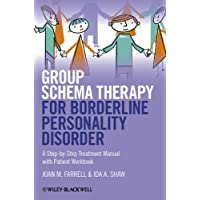 Group Schema Therapy for Borderline Personality   Disorder - a Step-By-Step Treatment Manual with   Patient Workbook