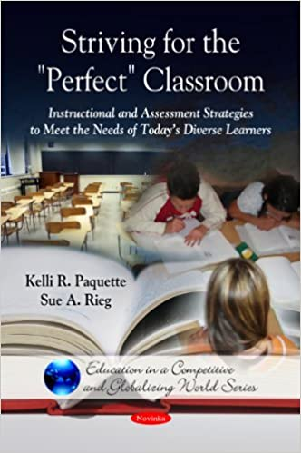 Striving For The Perfect Classroom Instructional And Assessment