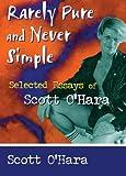 Rarely Pure and Never Simple, Scott O'Hara and Samuel A. Streit, 1560239395
