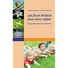 Les Fleurs de Bach Pour Votre Enfant
