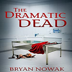 The Dramatic Dead Audiobook