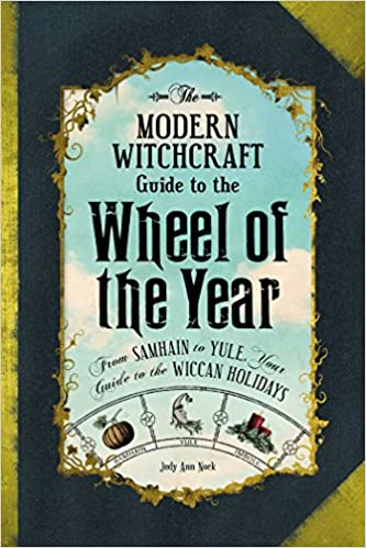 Descargar Epub Gratis The Modern Witchcraft Guide To The Wheel Of The Year: From Samhain To Yule, Your Guide To The Wiccan Holidays