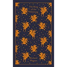 The Ring of the Nibelung (Penguin Classics Hardcover)