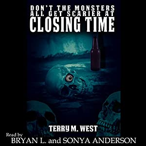 Don't the Monsters All Get Scarier at Closing Time Audiobook
