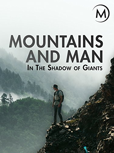Mountains and Man: In the Shadow of Giants (Clip Mountain Climbing)