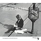 Harte Zeiten: Menschen in Hannover 1930–1933. Bildband. Herausgegeben und mit Texten von Hans-Peter Wiechers