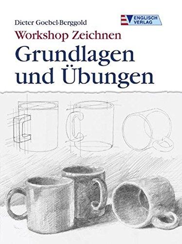 Workshop Zeichnen. Grundlagen und Übungen