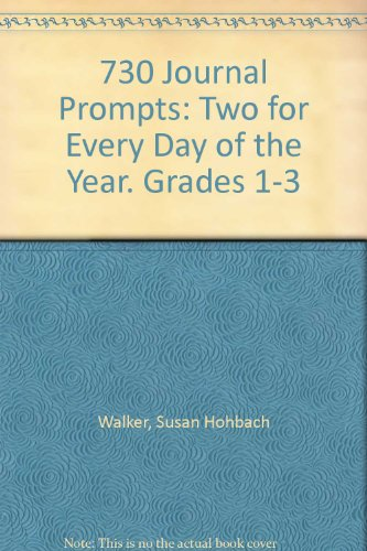 730 Journal Prompts: Two for Every Day of the Year. Grades 1-3
