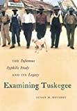 img - for Examining Tuskegee: The Infamous Syphilis Study and Its Legacy (The John Hope Franklin Series in African American History and Culture) by Reverby, Susan M.(November 1, 2009) Hardcover book / textbook / text book