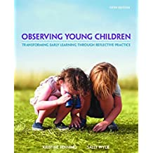 Observing Young Children: Transforming Early Learning through Reflective Practice