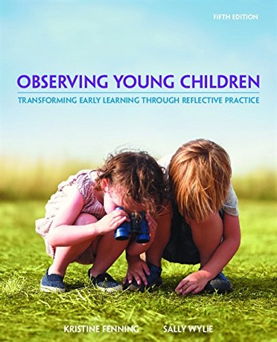 Transforming Early Learning through Reflective Practice Observing Young Children