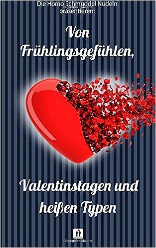 Von Fruehlingsgefuehlen, Valentinstagen und heissen Typen