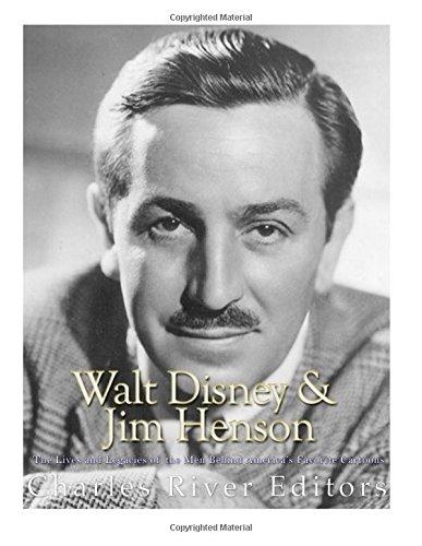 Read Online Walt Disney and Jim Henson: The Lives and Legacies of the Men Behind America's Favorite Cartoons ebook
