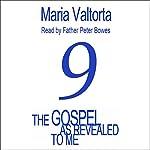 The Gospel as Revealed to Me: Volume 9 | Maria Valtorta