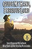 Guide My Hand, Precious Lord: An Inspirational Western Adventure (Inspirational Western Adventures)